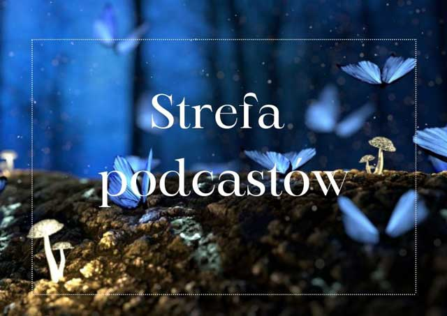Podcasty o dobrym życiu
